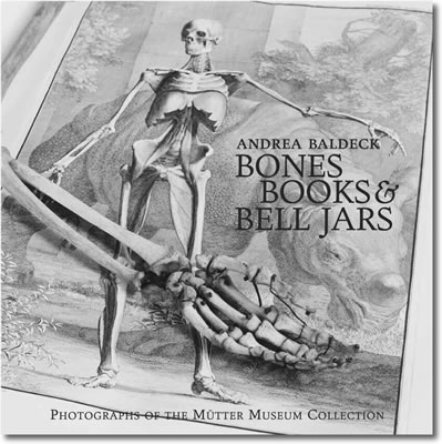 Cover of Bones Books & Bell Jars, 		Photographs of the Mutter Museum Collection